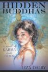 Hidden Buddhas: A Novel of Karma and Chaos - Liza Dalby
