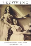 Becoming: The Photographs of Clementina, Viscountess Hawarden - Carol Mavor