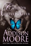 Celestra Forever After - Addison Moore