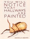 You Will Notice That Hallways Are Painted - Angela Meyer