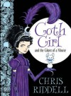 Goth Girl and the Ghost of a Mouse - Chris Riddell