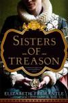 Sisters of Treason: A Novel - Elizabeth Fremantle