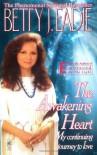 The Awakening Heart: My Continuining Journey To Love - Betty J. Eadie