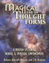 Magical Use of Thought Forms: A Proven System of Mental & Spiritual Empowerment a Proven System of Mental & Spiritual Empowerment - Dolores Ashcroft-Nowicki