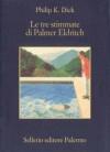 Le tre stimmate di Palmer Eldritch - Gianni Pannofino, Philip K. Dick