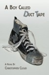 A Boy Called Duct Tape - Christopher Cloud
