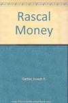 Rascal Money - Joseph R. Garber
