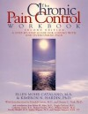 The Chronic Pain Control Workbook: A Step-By-Step Guide for Coping with and Overcoming Pain (New Harbinger Workbooks) - Ellen Mohr Catalano
