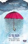Ich mag Regen: Traurige Liebesgeschichten aus meinem Leben - Marvin Ruppert