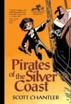 Pirates of the Silver Coast (Three Thieves) - Scott Chantler