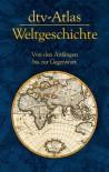 dtv-Atlas Weltgeschichte : von den Anfängen bis zur Gegenwart - Hermann Kinder, Werner Hilgemann, Manfred Hergt