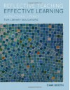 Reflective Teaching, Effective Learning: Instructional Literacy for Library Educators - Char Booth