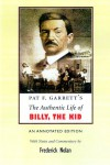The Authentic Life of Billy the Kid - Pat F. Garrett, Frederick Nolan