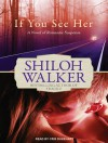If You See Her  - Shiloh Walker, Cris Dukehart