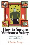How to Survive without a Salary - Charles Long