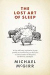 The Lost Art of Sleep - Michael McGirr