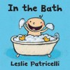 In the Bath. Leslie Patricelli - Leslie Patricelli