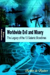 Worldwide Evil and Misery The Legacy of the 13 Satanic Bloodlines - Robin de Ruiter & Fritz Springmeier