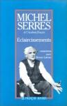 Eclaircissements: Cinq Entretiens Avec Bruno Latour - Michel Serres