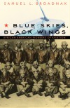 Blue Skies, Black Wings: African American Pioneers of Aviation - Samuel L. Broadnax, Alan M. Osur