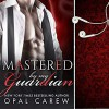 Mastered by My Guardian: Mastered By Series, Book 3 Audible Audiobook – Unabridged Opal Carew (Author, Publisher), William Martin (Narrator) - Opal Carew