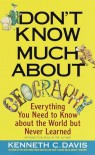 Don't Know Much About Geography - Kenneth C. Davis
