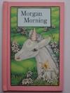 Morgan Morning - Stephen Cosgrove