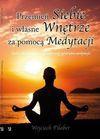 Przemień siebie i własne wnętrze za pomocą medytacji. Życie i dziedzictwo największych mistrzów medytacji - Wojciech Filaber