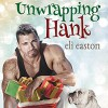 Unwrapping Hank - Eli Easton