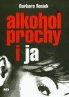 Alkohol prochy i ja - Barbara Rosiek