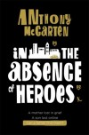In the Absence of Heroes - Anthony McCarten