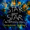Bright Star, Night Star: An Astronomy Story - Karl Beckstrand, Luis F. Sanz
