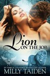 Lion on the Job (Paranormal Dating Agency Book 21) - Milly Taiden