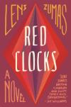 Red Clocks: A Novel - Leni Zumas
