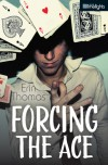 Forcing the Ace - Erin Thomas