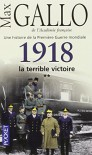 1918 La Terrible Victoire (French Edition) - Max Gallo