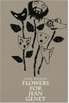 Flowers for Jean Genet (Studies in Austrian Literature, Culture & Thought) - Josef Winkler;Michael Roloff