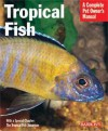 Tropical Fish (Barron's Complete Pet Owner's Manuals) - Peter Stadelmann, Lee Finley