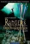Halt em Perigo (Rangers - Ordem dos Arqueiros #9) - John Flanagan