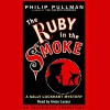 The Ruby in the Smoke - Anton Lesser, Phillip Pullman