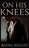 On His Knees (Hunt&Cam4Ever #1) - Adira August