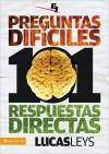 101 Preguntas Dificiles, Respuestas Directas - Lucas Leys