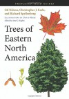 Trees of Eastern North America (Princeton Field Guides) - Gil Nelson, Christopher J. Earle, Richard Spellenberg, Amy K. Hughes, David More