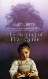 The Naming of Eliza Quinn - Carol Birch
