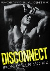 Disconnect (Iron Bulls MC #2) - Phoenyx Slaughter, Hot Tree Editing