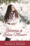 Christmas at Eden Manor - Noelle  Adams