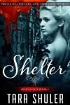 Shelter (Blood Haze: Book One) A Paranormal Romance - Tara Shuler