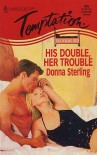 His Double, Her Trouble - Donna Sterling