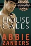 House Calls: Callaghan Brothers, Book 3 - Abbie Zanders