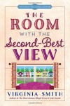 The Room with the Second-Best View (Tales from the Goose Creek B&B) - Virginia Smith